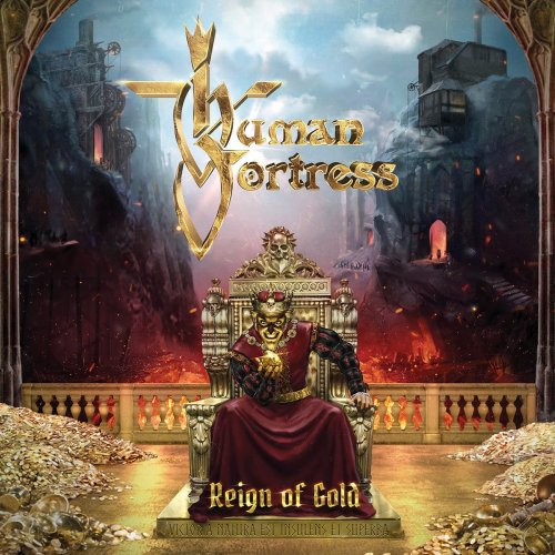 Human Fortress - Reign Of Gold (2019)