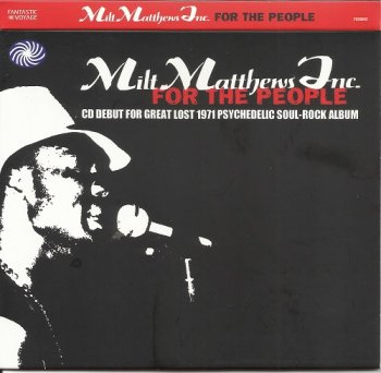 Milt Matthews Inc - For The People (1971) (2010)