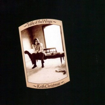 Keith Christmas - Fable Of The Wings (1970) (Remastered, 2012)