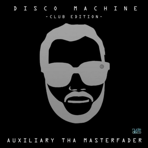 Auxiliary Tha Masterfader - Disco Machine (Club Edition) (5 x File, FLAC, Single) 2015