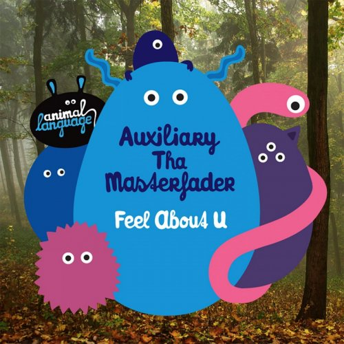 Auxiliary Tha Masterfader - Feel About U ‎(2 x File, FLAC, Single) 2015