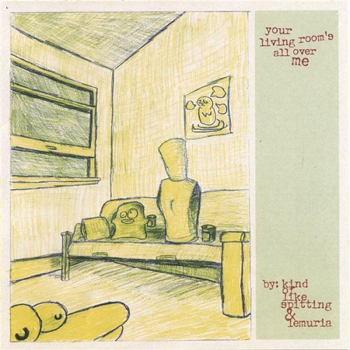 Kind of Like Spitting & Lemuria - Your Living Room's All Over Me (Split) 2006