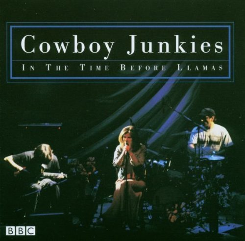 Cowboy Junkies - In The Time Before Llamas (2003) [FLAC]