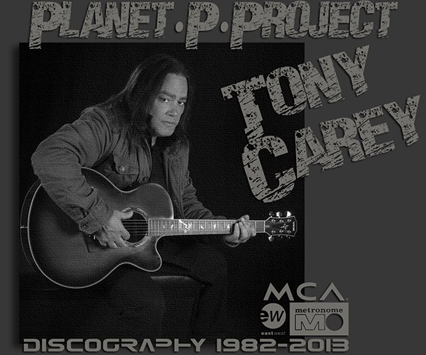 TONY CAREY & PLANET P PROJECT «Discography» (17 x CD • First Press • 1982-2013)