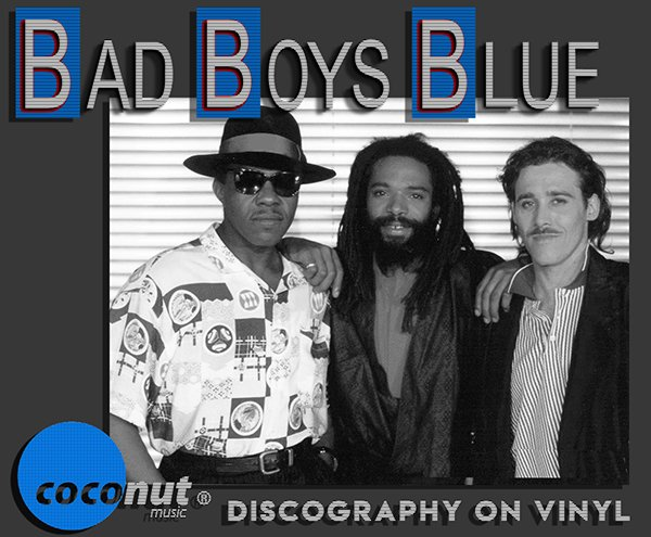 BAD BOYS BLUE «Discography on vinyl» (10 x LP • Coconut Music Limited • 1985-2018)