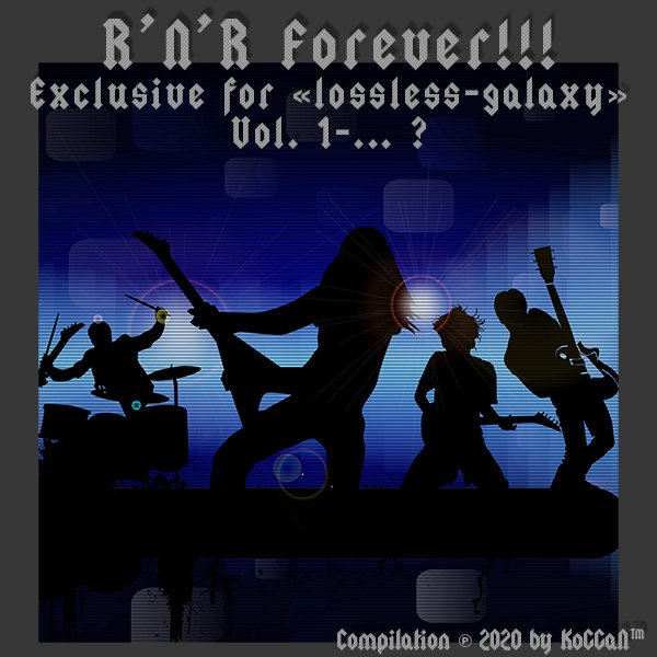 R'N'R Forever!!! «Exclusive for Lossless-Galaxy» Vol. 1-7 (2020)