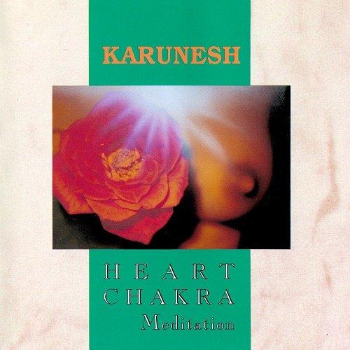Karunesh - Heart Chakra Meditation (1992)