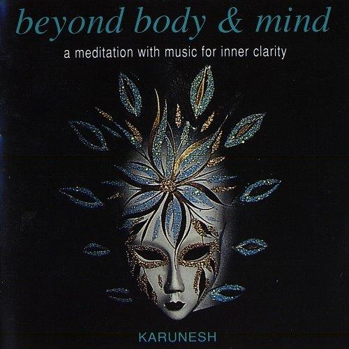 Karunesh - Beyond Body & Mind (1993)