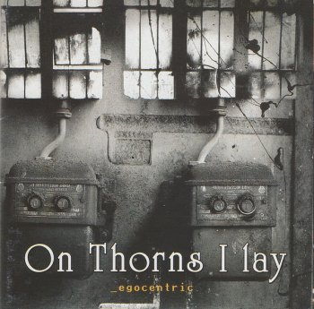 On Thorns I Lay - _egocentric (2003)