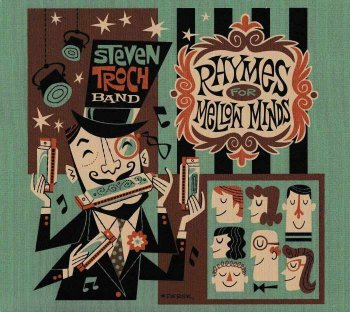 Steven Troch Band - Rhymes For Mellow Minds (2018)