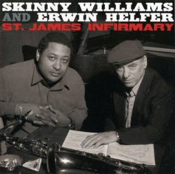 Skinny Williams and Erwin Helfer - St. James Infirmary (2003)