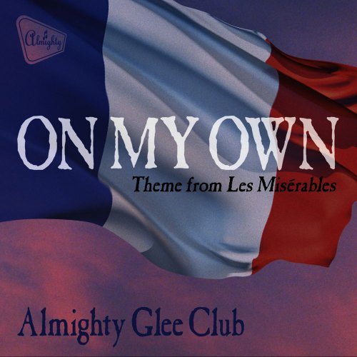 Almighty Glee Club - On My Own ‎(4 x File, FLAC, Single) 2013