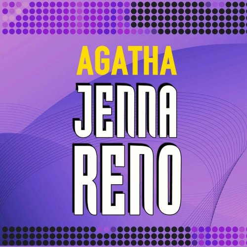 Agatha - Jenna Reno ‎(3 x File, FLAC, Single) 2013