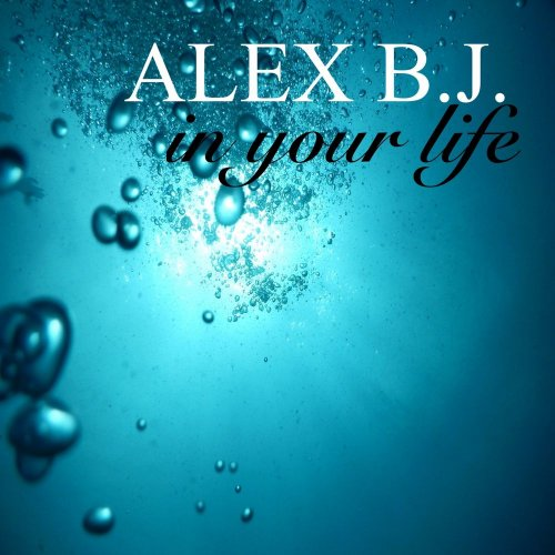 Alex B.J. - In Your Life ‎(5 x File, FLAC, Single) 2019