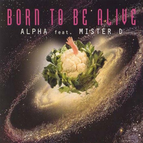 Alpha Feat. Mister D - Born To Be Alive ‎(4 x File, FLAC, Single) 2009
