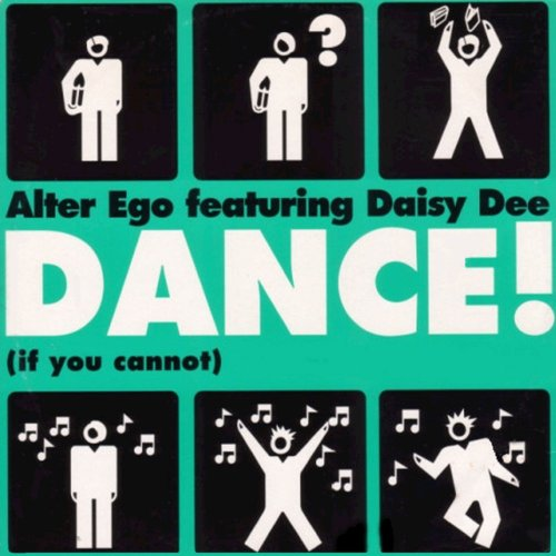 Alter Ego Featuring Daisy Dee - Dance! (If You Cannot) ‎(4 x File, FLAC, Single) 2016
