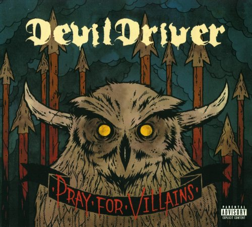 DevilDriver - Pray For Villains [Limited Edition] (2009)