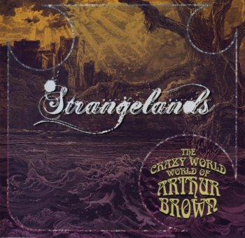 The Crazy World of Arthur Brown - Strangelands (1988) [2011]
