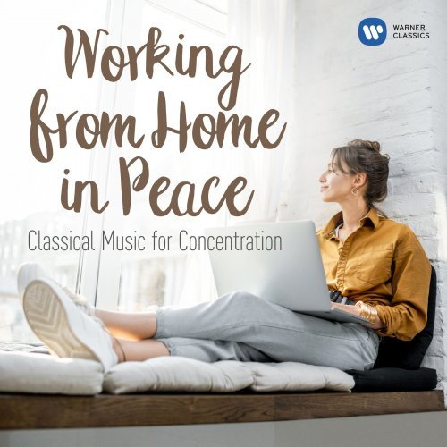 VA - Working from Home in Peace: Classical Tunes for Concentration (2020) [FLAC]