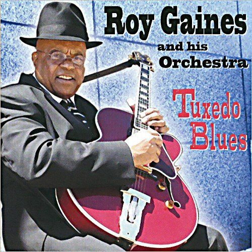 Roy Gaines & His Orchestra - Tuxedo Blues (2009) [FLAC]