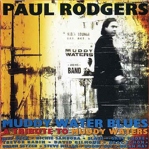 Paul Rodgers - Muddy Water Blues - A Tribute To Muddy Waters (1993)
