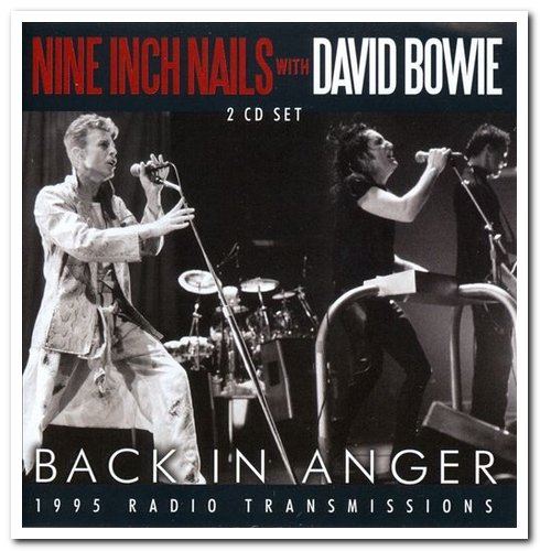 Nine Inch Nails with David Bowie - Back In Anger [2CD Set] (2016) [FLAC]