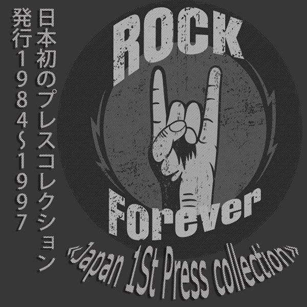 ROCK Forever!!! «Exclusive for Lossless-Galaxy collection» (158 x CD • Japan 1St Press • 1974-1997)