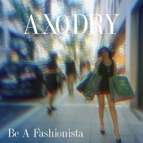 Axodry feat. RaHen - Be A Fashionista ‎(File, FLAC, Single) 2017