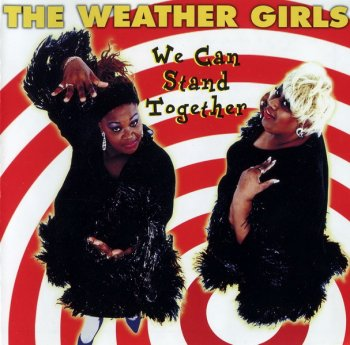 The Weather Girls - We Can Stand Together (1996,©1999)