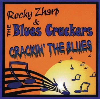 Rocky Zharp & The Blues Crackers - Crackin' The Blues (1999)