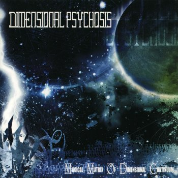 Dimensional Psychosis - Magical Matrix of Dimensional Continuum (2005)
