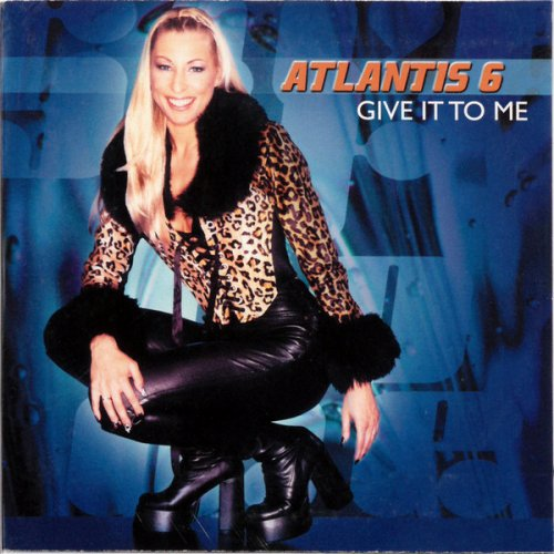 Atlantis 6 - Give It To Me (CD, Maxi-Single) 1999