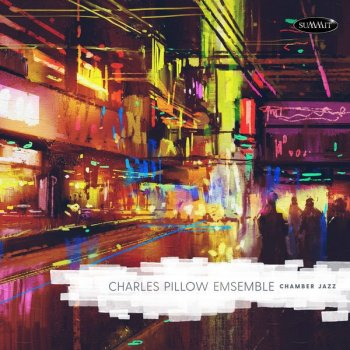 Charles Pillow Ensemble - Chamber Jazz (2020) [WEB]