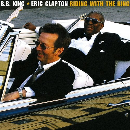 Eric Clapton/B.B. King - Riding with the King (Deluxe Edition) (2020) [Hi-Res, FLAC]