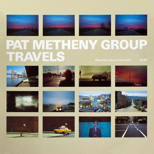 Pat Metheny Group - Travels (1983) [Vinyl Rip, Hi-Res]
