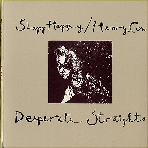 Slapp Happy with Henry Cow - Desperate Straights (1975)
