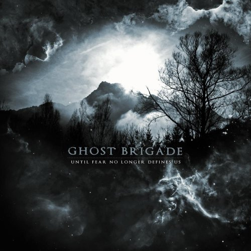 Ghost Brigade - Until Fear No Longer Defines Us (2011)