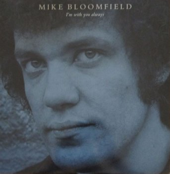 Mike Bloomfield - I'm With You Always (1987)