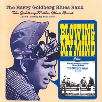 The Barry Goldberg Blues Band - Blowing My Mind ..Plus (1965 - 1966)