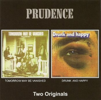 Prudence - Tomorrow May Be Vanished / Drunk And Happy (1972 / 1973)