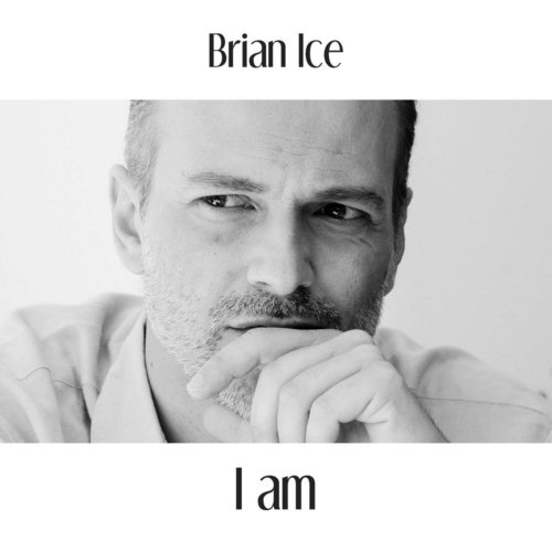 Brian Ice - I Am (3 x File, FLAC, EP) 2013