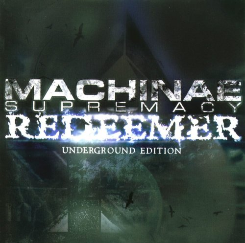 Machinae Supremacy - Redeemer [Underground Edition] (2006)