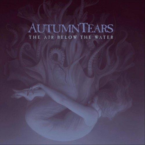 Autumn Tears - The Air Below The Water [2CD] (2020)