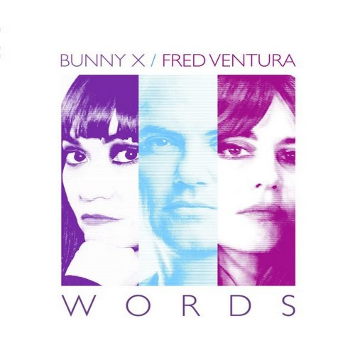 Bunny X Feat. Fred Ventura - Words (3 x File, FLAC, Single) 2019