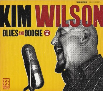 Kim Wilson - Blues And Boogie Vol. 1 (2017)
