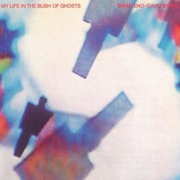 Brian Eno - David Byrne - My Life In The Bush Of Ghosts [Reissue 1989] (1981)