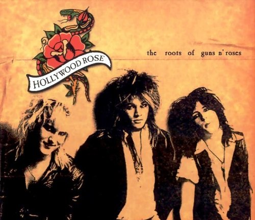 Hollywood Rose - The Roots Of Guns N' Roses [Demo & Remixes] (2004)