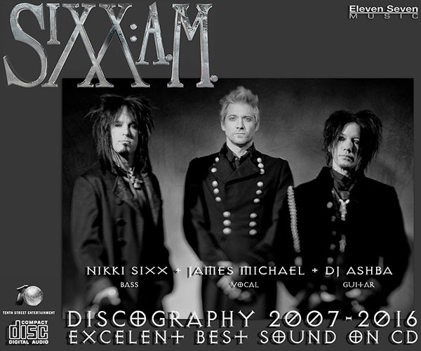 SIXX: A.M. «Discography» (6 x CD • Eleven Seven Music • 2007-2016)
