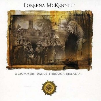Loreena McKennitt - A Mummers' Dance Through Ireland (2009)