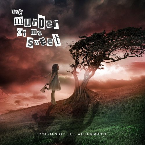 The Murder Of My Sweet - Echoes Of The Aftermath (2017)